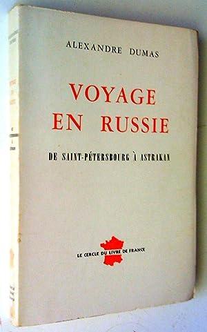 Voyage en Russie de Saint-Pétersbourg à Astrakan: Dumas, Alexandre