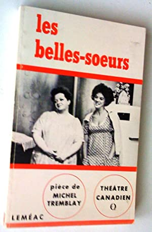 Les Belles-Soeurs: Tremblay, Michel (Introduction