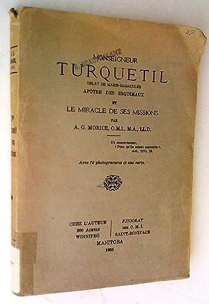 Monseigneur Turquetil, Oblat de Marie-Immaculee, Apotre des: Morice, A. G.