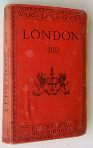 A Pictorial and Descriptive Guide to London and Its Environs 1907, twenty-eight edition