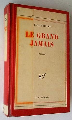 Le Grand Jamais. Roman: Triolet, Elsa