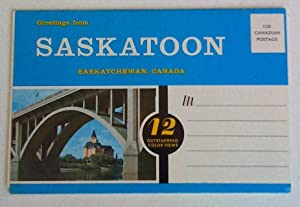 Greeting from Saskatoon, Saskatchewan, Canada: 12 oustanding color views