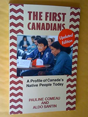 The First Canadians: A Profile of Canadas Native People Today, updated edition