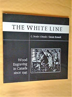 The White Line: Wood Engraving in Canada since 945