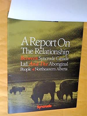 A report on the relationship between Syncrude Canada Ltd. and the Aboriginal People of Northeaste...