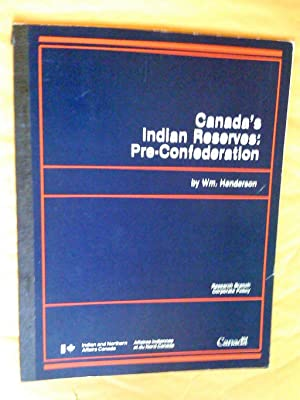 Canada's Indian Reserves: Pre-Conféderation