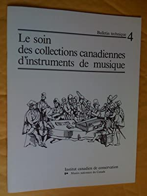 The Care of Musical Instruments in Canadian Collections - Le soin des collections canadiennes des...
