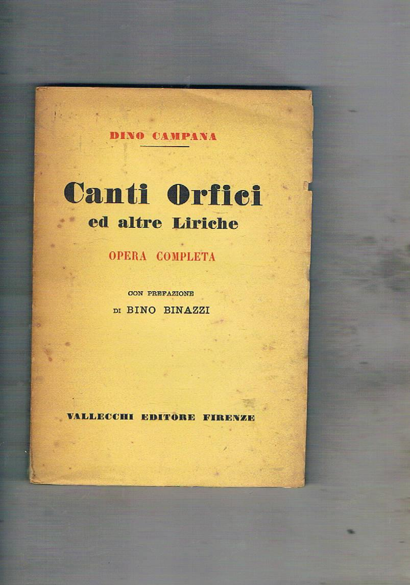 Canti Orfici ed altre liriche. Opera completa con orefazione di Bino Binazzi. Seconda edizione.