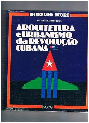 Arquitectura e urbanismo da revoluçao cubana. Desenhos: SEGRE Roberto.
