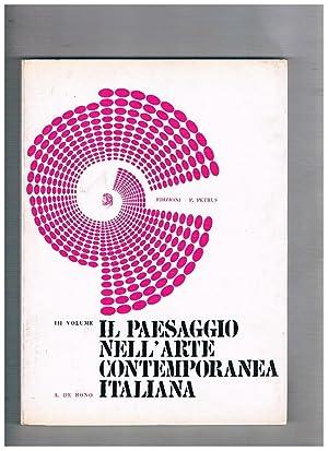 Il paesaggio nell'arte contemporanea italiana. Vol. III°.: DE BONO A.