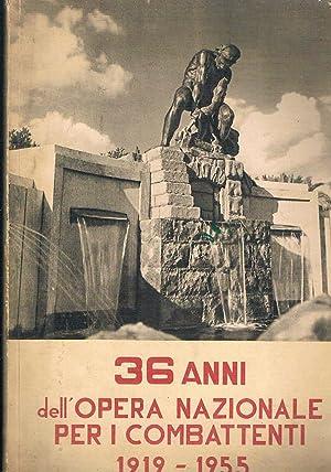36 anni dell'Opera Nazionale per i Combattenti 1919-1955.