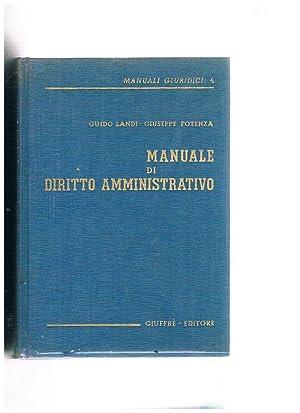 Manuale di diritto amministrativo.: LANDI Guido e
