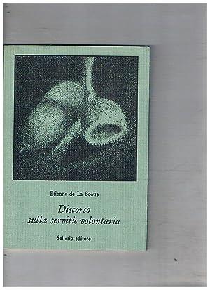 Discorso sulla servitù volontaria.: LA BOETIE Etienne de.