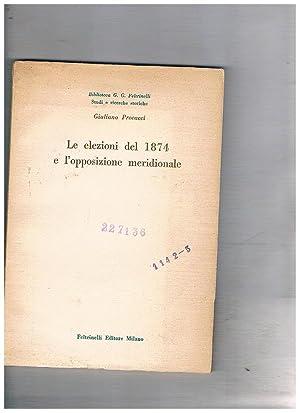 Le elezioni del 1874 e l'opposizione meridionale.: PROCACCI Giuliano.