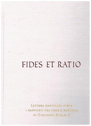Fides et ratio. Ettera enciclica circa i: Giovanni Paolo II.
