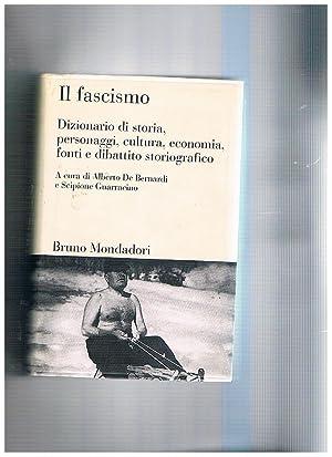 Il fascismo. Dizionario di storia, personaggi, cultura,: DE BERNARDI Alberto