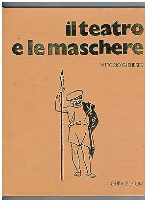 Il teatro e le maschere.: GLEUJESES Vittorio.