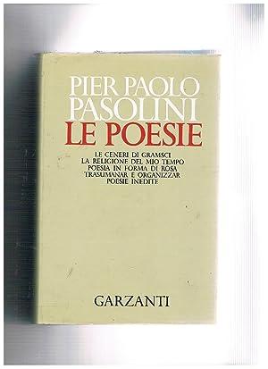 Le poesie: le ceneri di Gramsci; la: PASOLINI Pier Paolo.