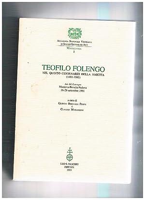 Teofilo Folengo nel quinto centenario della nascita: BERNARDINI PERINI Giorgio