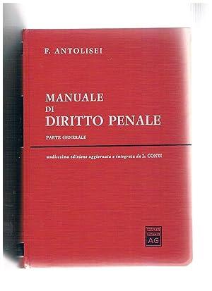 Manuale di diritto penale. Parte generale. 11^: ANTOLISEI Francesco.