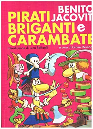 Pirati briganti e carambate, antologia dei personaggi: JACOVITTI Benito.