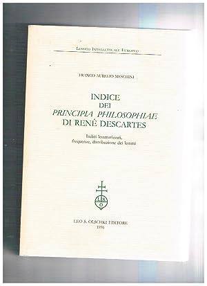 Indice dei principia philosophiae di René Dèscartes.: MESCHINI Franco Aurelio.