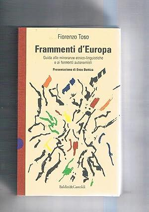 Frammenti d'Europa. Guida alle minoranze etnico-linguistiche e: TOSO Fiorenzo.