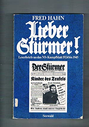 Lieber Sturmer. Leserbriefe an das NS-Kampfblatt 1924: HAHN Fred.