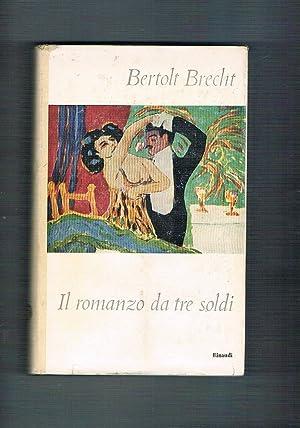 Il romanzo da tre soldi. Coll. Supercoralli.: BRECHT Bartolt.