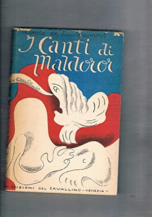 I canti di Maldoror. Traduzione di Marco: DUCASSE Isidore comte