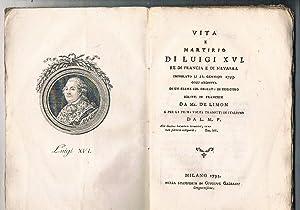 Vita e martirio di Luigi XVI re: DE LIMON.
