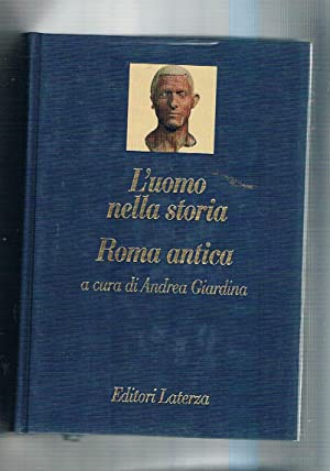 Roma antica. Vol. monografico della collana l'uomo: GIARDINA Andrea a