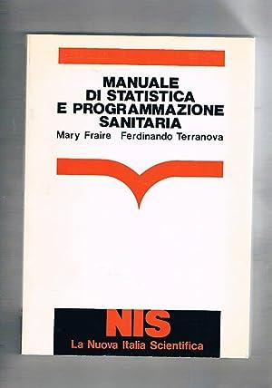 Manuale di statistica e programmazione sanitaria.: FRAIRE Mary, TERRANOVA