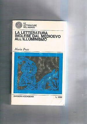 La letteratura Inglese. Vol. I°: Dal medioevo: PRAZ Mario.