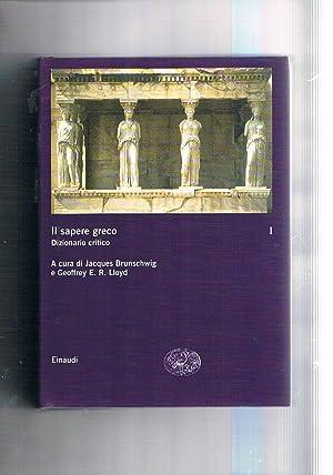 Il sapere greco dizionario critico. Vol. I-II.: BRUNSCHWIG J. GEOFFREY