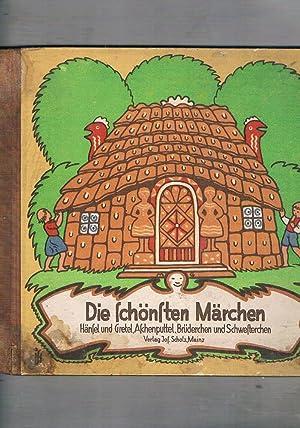 Die schonten Marchen. Hansel und Gretel, Aschenputtel,: GRIMM BRUDER.