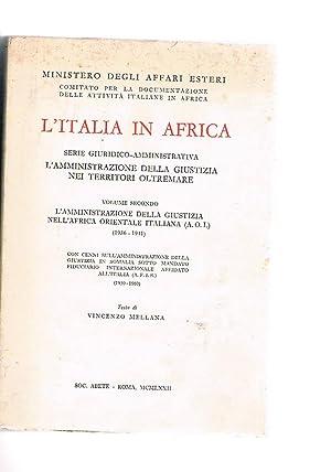 L'amministrazione della giustizia nell'Africa Orientale Italiana (1936: MELLANA Vincenzo.