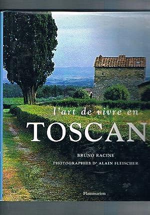 L'art de vivre en Toscane; photographies d'Alain: RACINE Bruno.