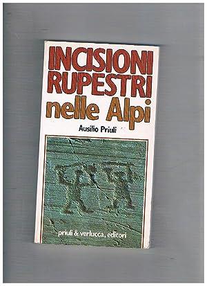 Incisioni rupestri nelle Alpi.: PRIULI Ausilio.