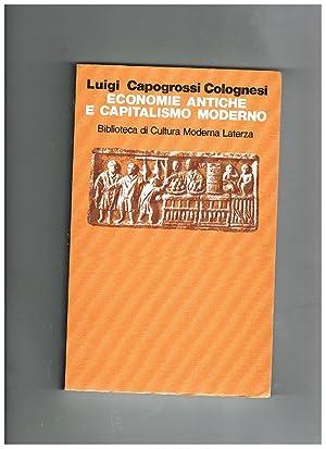 Economie antiche e capitalismo moderno. La sfida: CAPOGROSSI COLOGNESI Luigi.