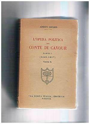 L'opera politica del conte di Cavour, parte: OMODEO Adolfo.