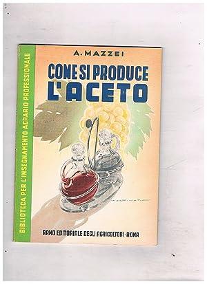 Come si produce l'aceto.: MAZZEI Alfredo.