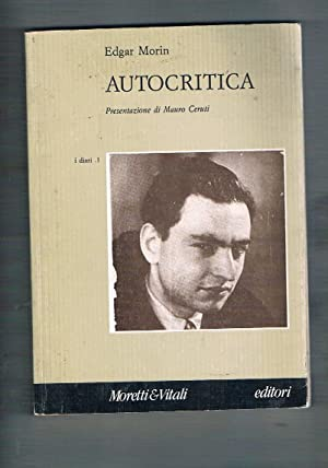 Autocritica. Traduzione a cura di S. Lazzari.: MORIN Edgar.