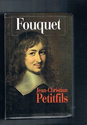 Fouquet. (In lingua francese).: PETITFILS Jean-Christian.