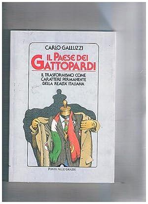 Il paese dei gattopardi. Il trasformismo come: GALLUZZI Carlo.