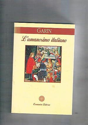 L'umanesimo italiano. Filosofia e vita civile nel: GARIN Eugenio.