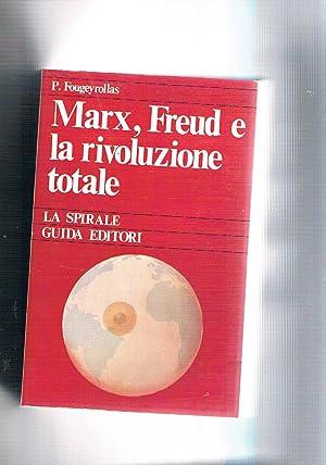 Marx, Freud e la rivoluzione totale. Coll.: FOUGEYROLLAS Pierre.