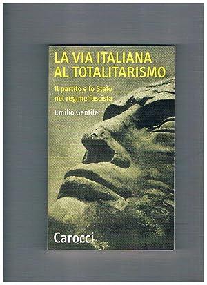 La via italiana al totalitarismo. Il partito: GENTILE Emilio.
