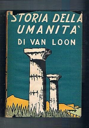 Storia dell'umanità scritta e illustrata da Hendrik: VAN LOON Hendrik