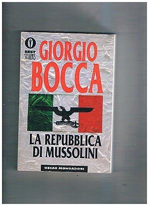 La repubblica di Mussolini.: BOCCA Giorgio.